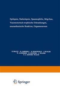 Epilepsie - Narkolepsie Spasmophilie - Migr ne Vasomotorisch-Trophische Erkrankungen Neurasthenische Reaktion Organneurosen