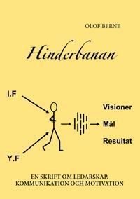Hinderbanan : en skrift om ledarskap, kommunikation och motivation