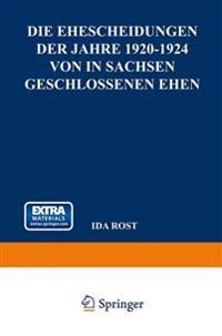 Die Ehescheidungen Der Jahre 1920-1924 Von in Sachsen Geschlossenen Ehen