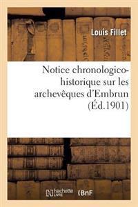 Notice Chronologico-Historique Sur Les Archev�ques d'Embrun