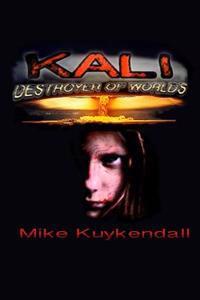 Kali - Destroyer of Worlds