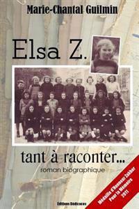 Elsa Z., Tant a Raconter...