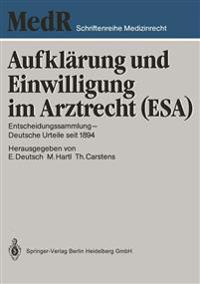 Aufkl�rung Und Einwilligung Im Arztrecht (Esa)