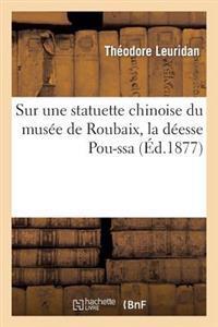 Sur Une Statuette Chinoise Du Musee de Roubaix, La Deesse Pou-Ssa