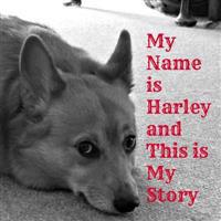 My Name Is Harley and This Is My Story
