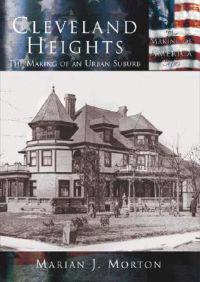 Cleveland Heights: The Making of an Urban Suburb