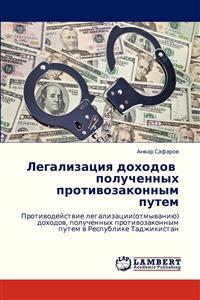 Legalizatsiya Dokhodov Poluchennykh Protivozakonnym Putem