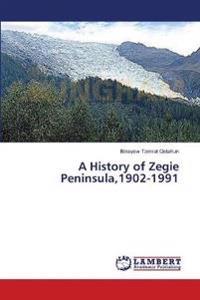 A History of Zegie Peninsula,1902-1991