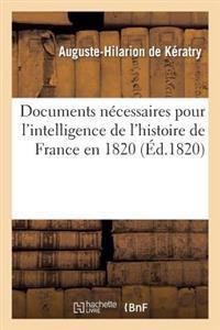 Documens Necessaires Pour L'Intelligence de L'Histoire de France En 1820