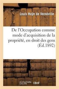 de L'Occupation Comme Mode D'Acquisition de La Propriete, En Droit Des Gens