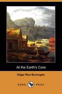 At the Earth's Core (Dodo Press)