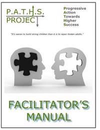 The P.A.T.H.S. Project - Facilitator's Manual