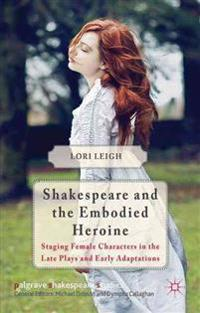 Shakespeare and the Embodied Heroine