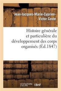 Histoire Generale Et Particuliere Du Developpement Des Corps Organises