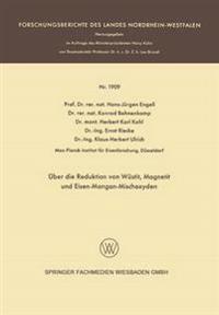 Über Die Reduktion Von Wüstit, Magnetit Und Eisen-mangan-mischoxyden