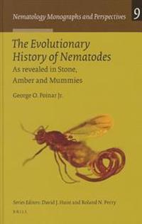 The Evolutionary History of Nematodes: As Revealed in Stone, Amber and Mummies