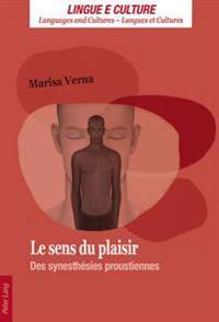 Le Sens Du Plaisir: Des Synesthésies Proustiennes