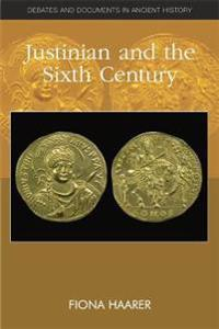 JUSTINIAN AND THE SIXTH CENTURY
