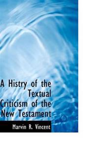 A Histry of the Textual Criticism of the New Testament