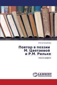 Povtor V Poezii M. Tsvetaevoy I R.M. Ril'ke