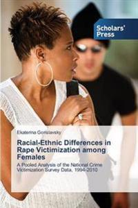 Racial-Ethnic Differences in Rape Victimization Among Females