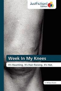 Week in My Knees