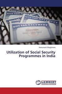 Utilization of Social Security Programmes in India