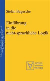 Einführung in Die Nicht-sprachliche Logik