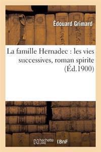 La Famille Hernadec: Les Vies Successives, Roman Spirite
