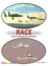 Race - Canard Air Racing - Color Edition: A History of Racing Burt Rutan Inspired Designs, 1983-2005