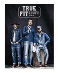 True Fit: A Collected History of Denim