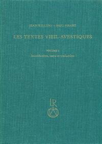 Les Textes Vieil-Avestiques, Volume 1: Introduction, Texte Et Traduction