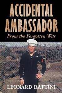 Accidental Ambassador: A Sailor's Story from the Forgotten Korean War