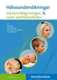 Hälsoundersökningar vid barnrådgivningen amp; inom skolhälsovården