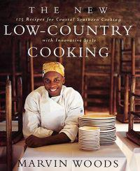 New Low-Country Cooking: 125 Recipes for Southern Cooking with Innovative Style