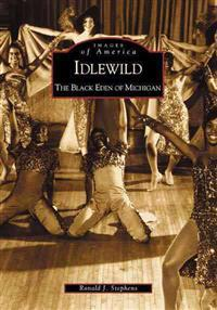 Idlewild:: The Black Eden of Michigan