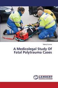 A Medicolegal Study of Fatal Polytrauma Cases