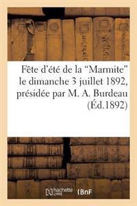 F�te d'�t� de la 'marmite' Le Dimanche 3 Juillet 1892, Pr�sid�e Par M. A. Burdeau
