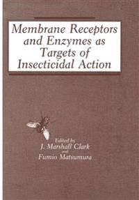 Membrane Receptors and Enzymes As Targets of Insecticidal Action