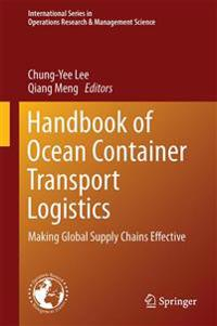 Handbook of Ocean Container Transport Logistics: Making Global Supply Chains Effective