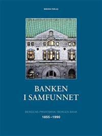 Banken i samfunnet - Ola Honningdal Grytten, Elisabeth Bjørsvik, Yngve Nilsen | Inprintwriters.org