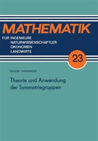 Theorie Und Anwendung Der Symmetriegruppen