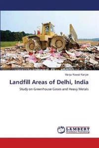 Landfill Areas of Delhi, India