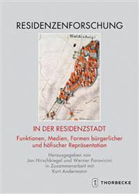 In Der Residenzstadt: Funktionen, Medien, Formen Burgerlicher Und Hofischer Reprasentation
