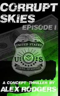 Corrupt Skies: Episode I