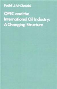 OPEC and the International Oil Industry