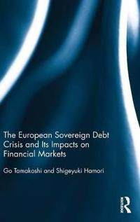 The European Sovereign Debt Crisis and Its Impacts on Financial Markets