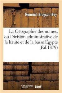 La G�ographie Des Nomes, Ou Division Administrative de la Haute Et de la Basse �gypte