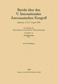 Bericht Uber Den V. Internationalen Astronautischen Kongre