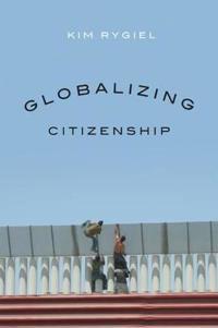 Globalizing Citizenship